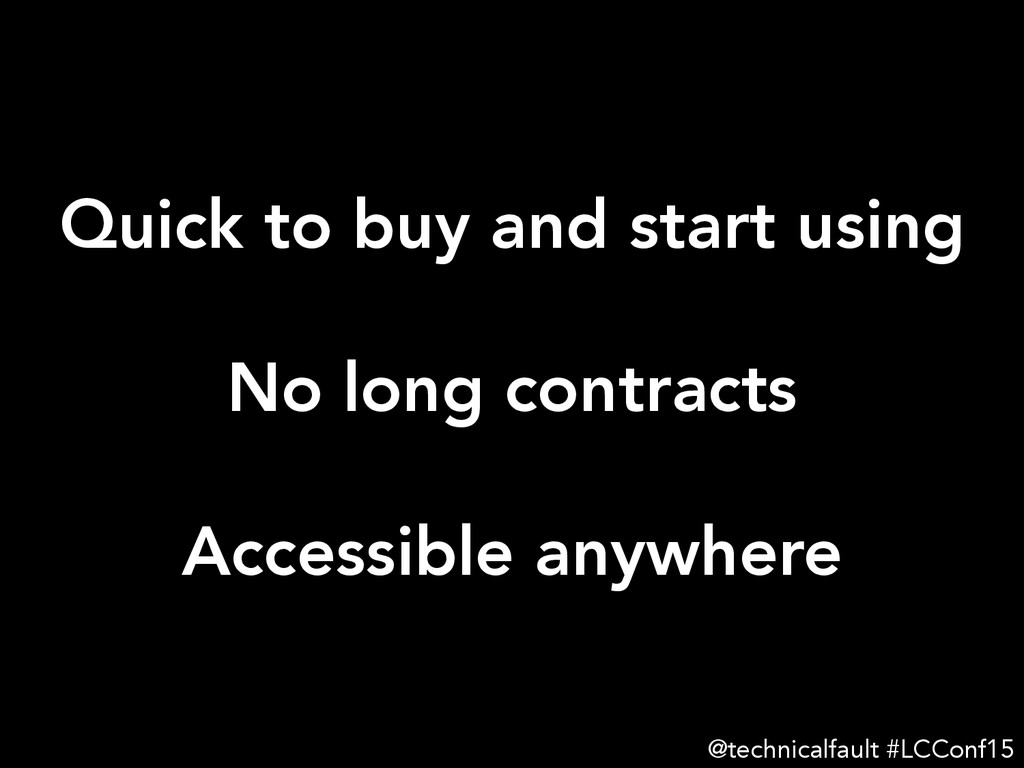 Quick to buy and start using  No long contrac...