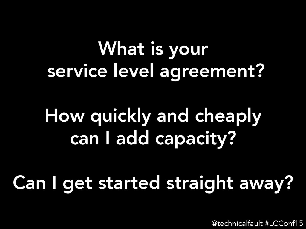 What is your service level agreement?  How qu...