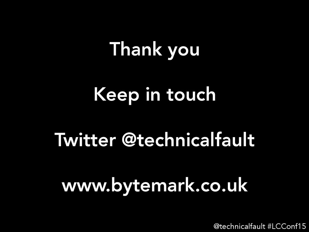 Thank you  Keep in touch  Twitter @technica...