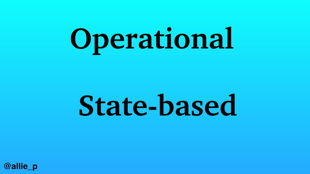 Operational State-based @allie_p