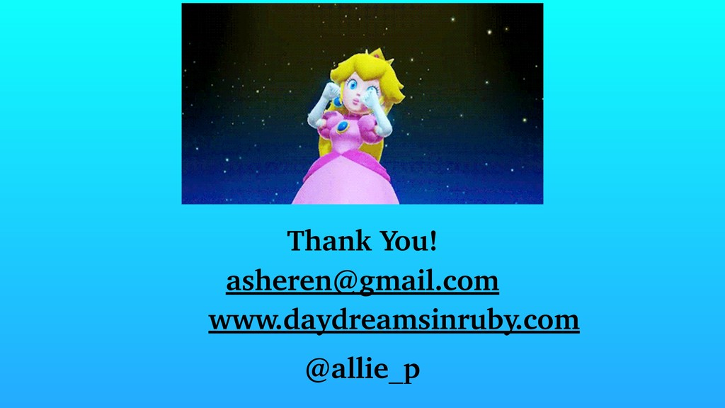 Thank You! asheren@gmail.com www.daydreamsinrub...