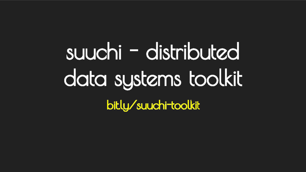 suuchi - distributed data systems toolkit bit.l...