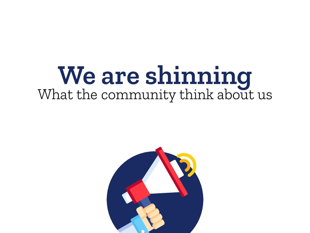 We are shinning What the community think about ...