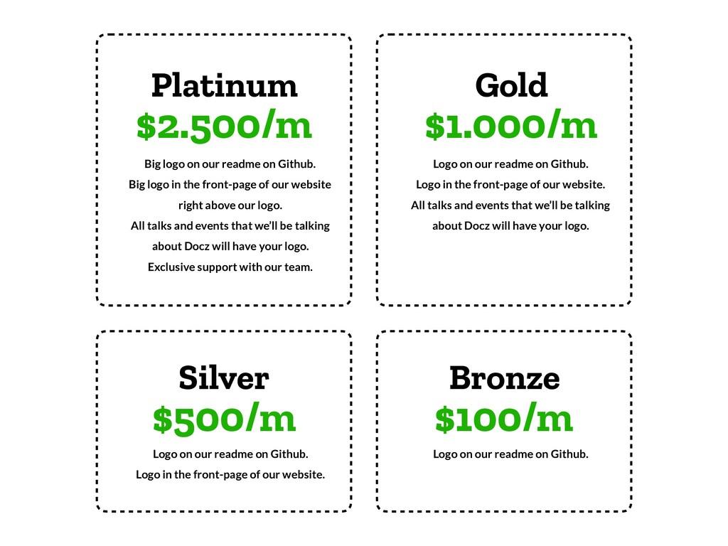 Platinum $2.500/m Big logo on our readme on Git...