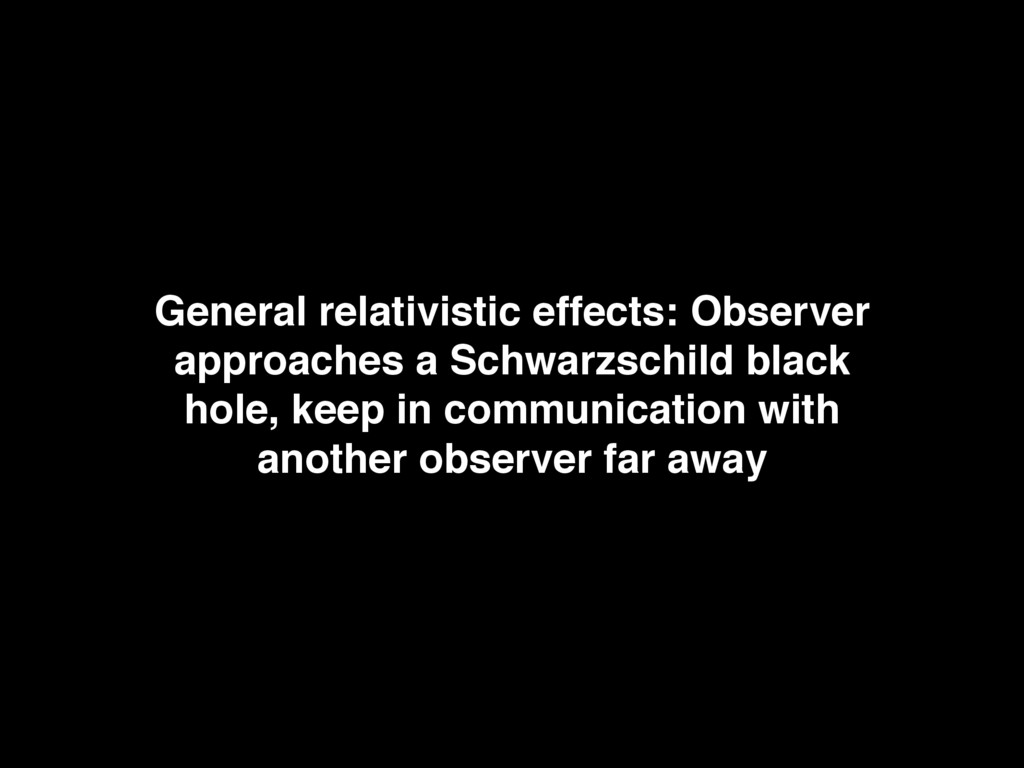 General relativistic effects: Observer approach...