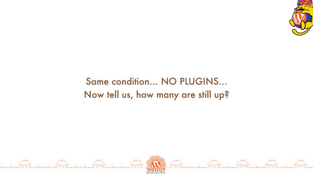 Same condition… NO PLUGINS… Now tell us, how ma...