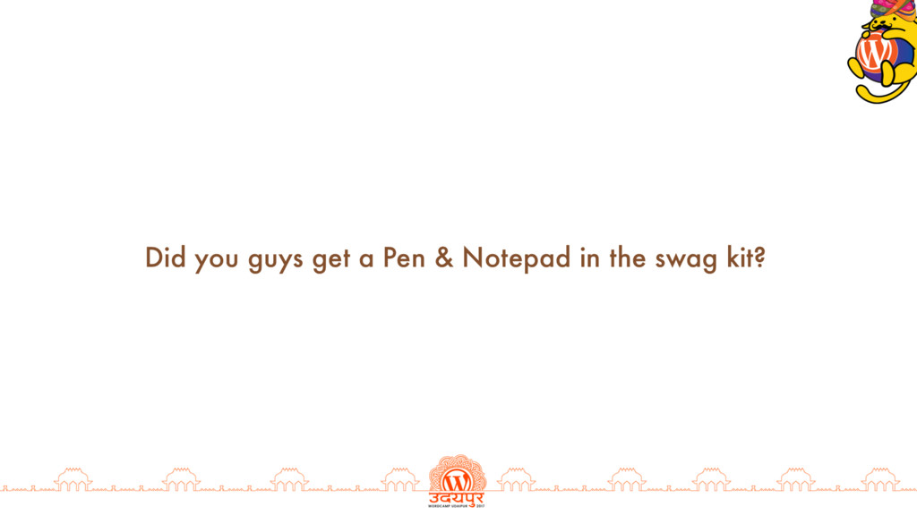 Did you guys get a Pen & Notepad in the swag ki...