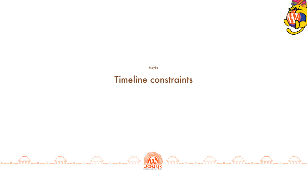 Timeline constraints Maybe