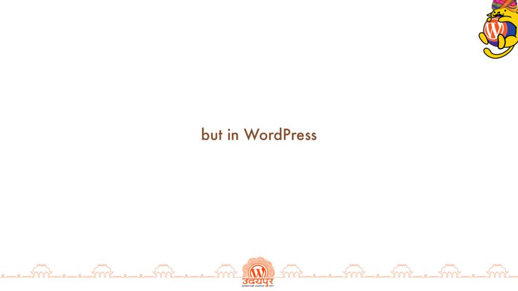 but in WordPress