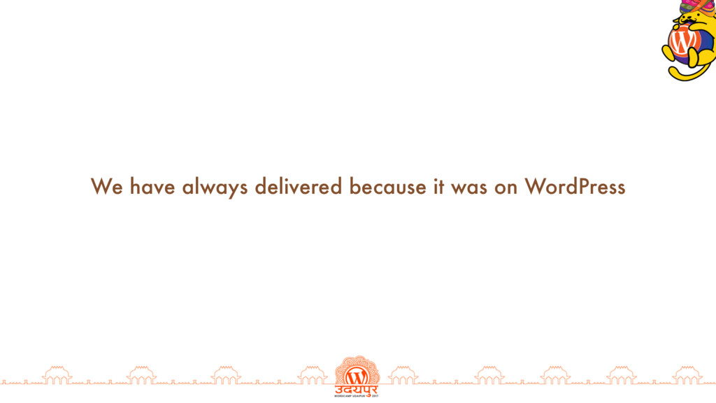 We have always delivered because it was on Word...