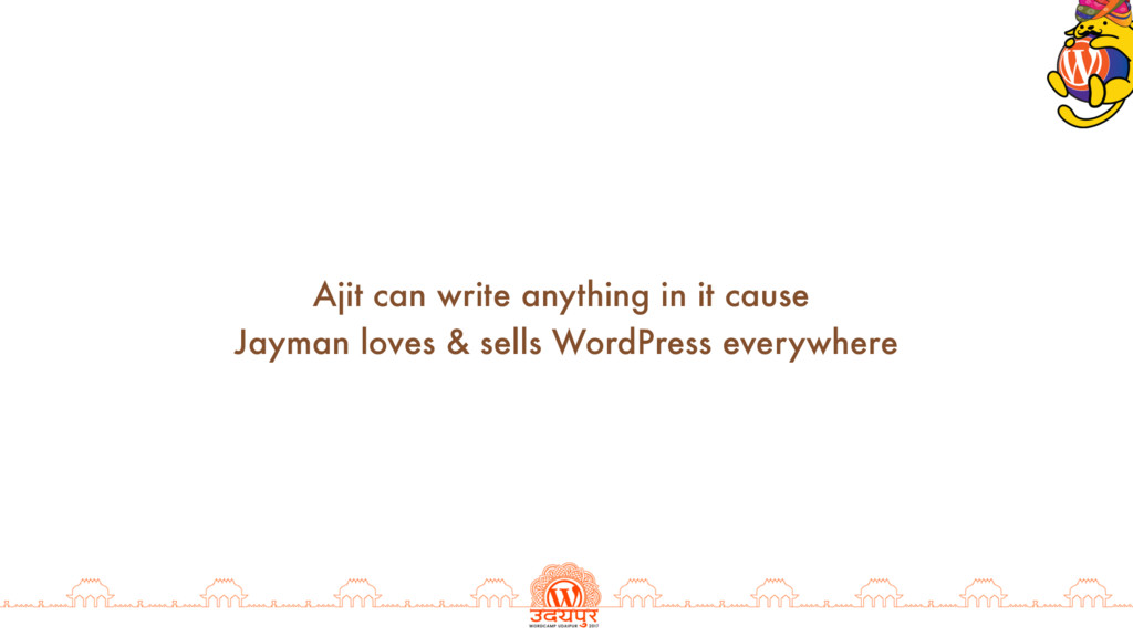 Ajit can write anything in it cause Jayman love...