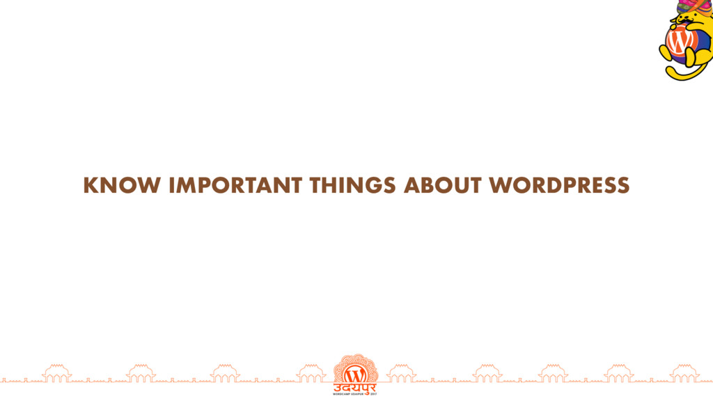 KNOW IMPORTANT THINGS ABOUT WORDPRESS