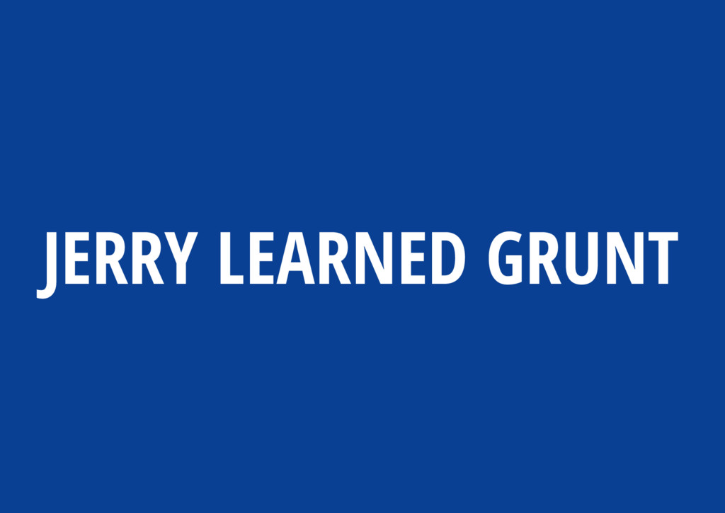 JERRY LEARNED GRUNT