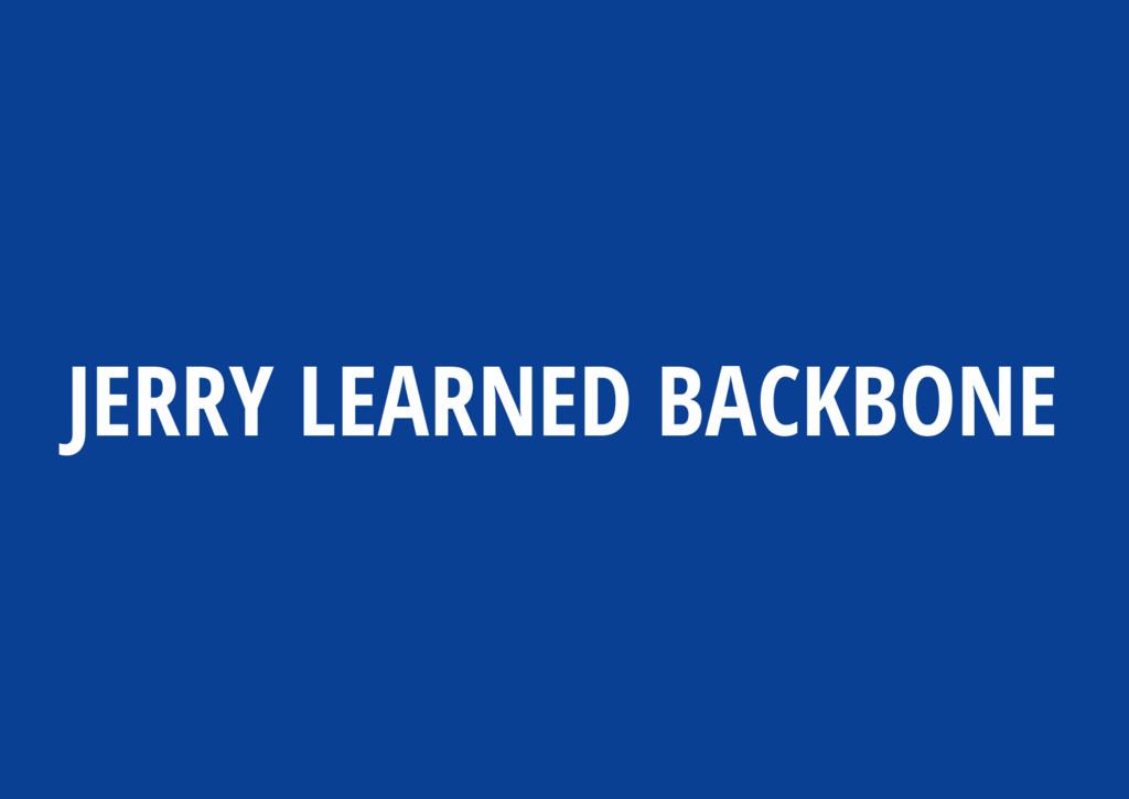 JERRY LEARNED BACKBONE