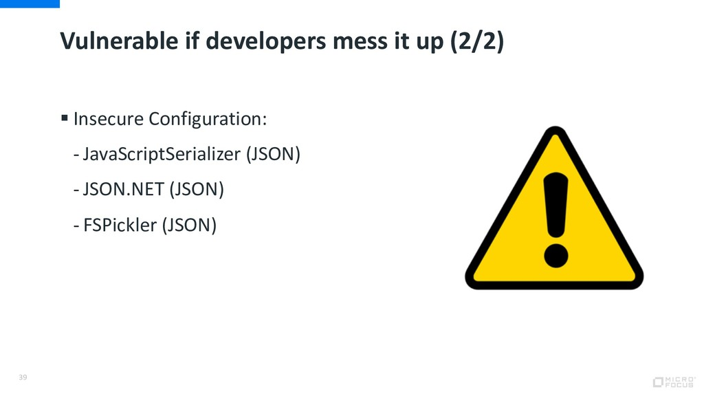 Vulnerable if developers mess it up (2/2) § Ins...