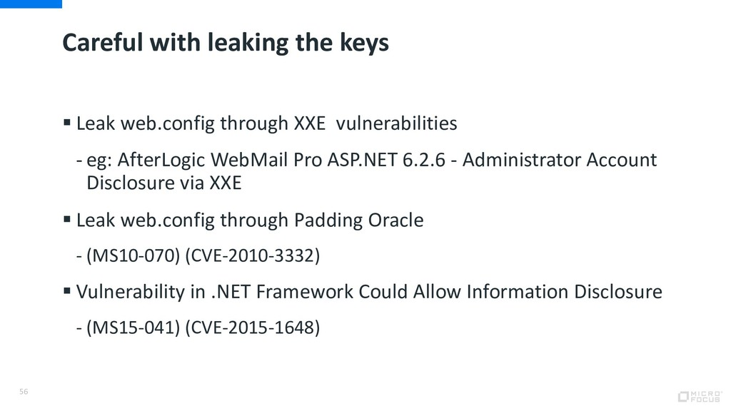 Careful with leaking the keys § Leak web.config...