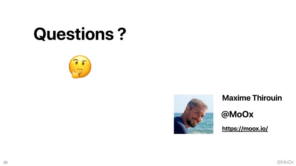 @MoOx 28 Questions ? https://moox.io/ @MoOx Max...