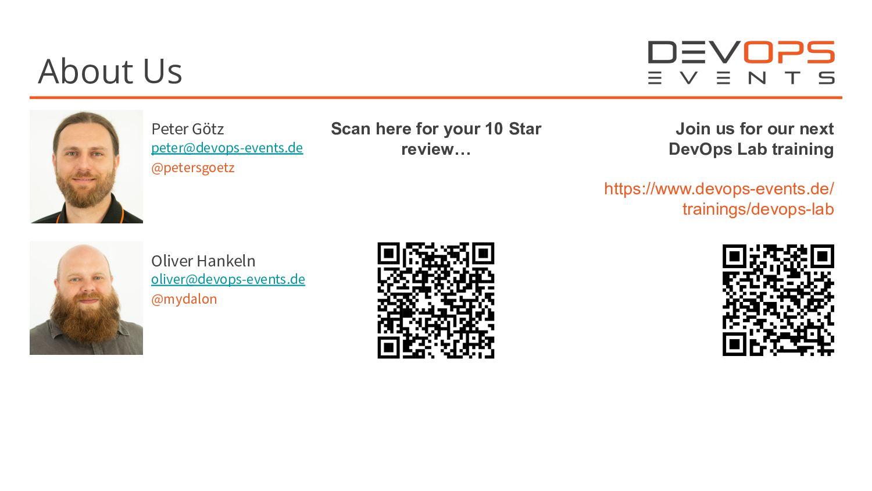 About Me Peter Götz peter@devops-events.de @pet...