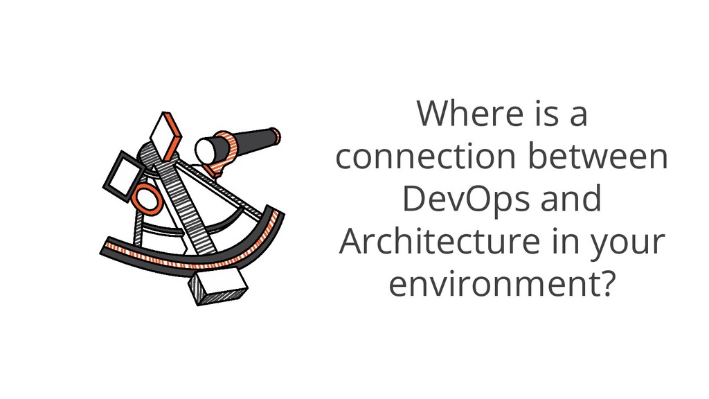 Where is a connection between DevOps and Archit...