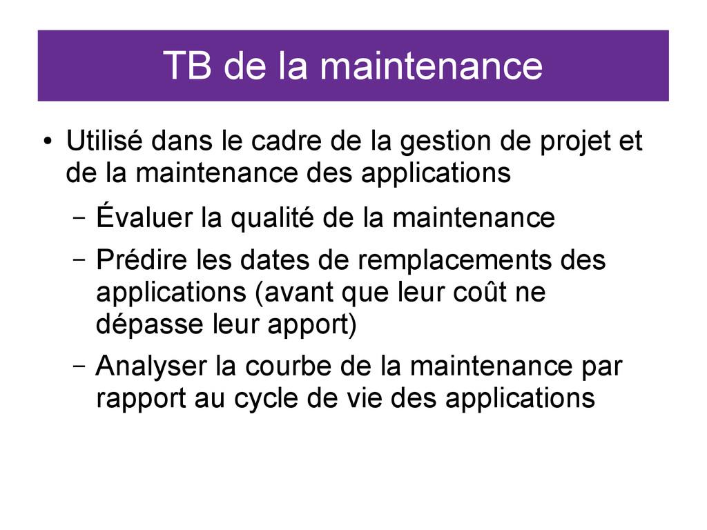 TB de la maintenance ● Utilisé dans le cadre de...