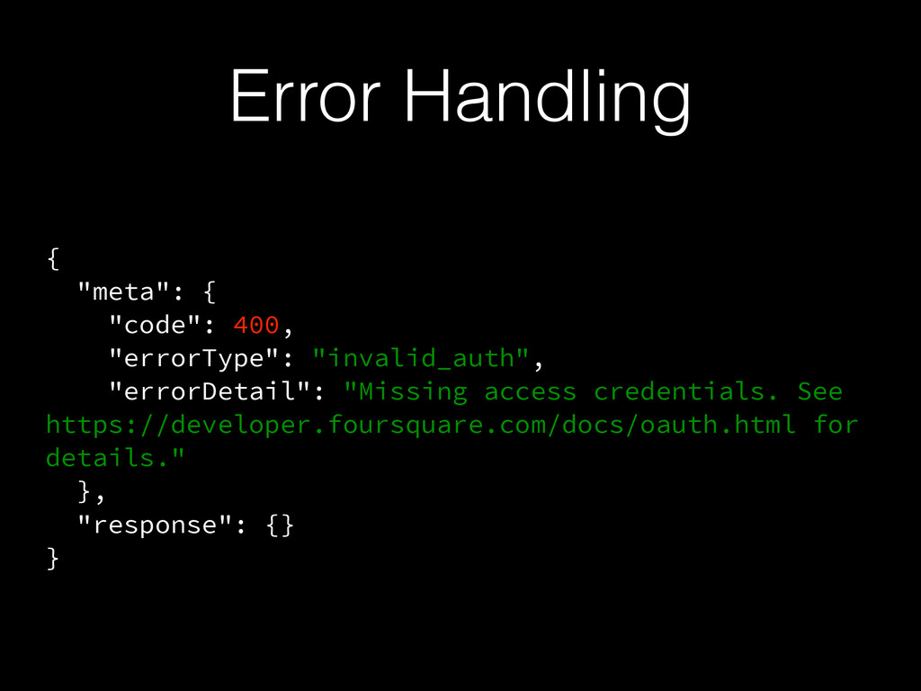 "Error Handling { ""meta"": { ""code"": 400, ""errorT..."
