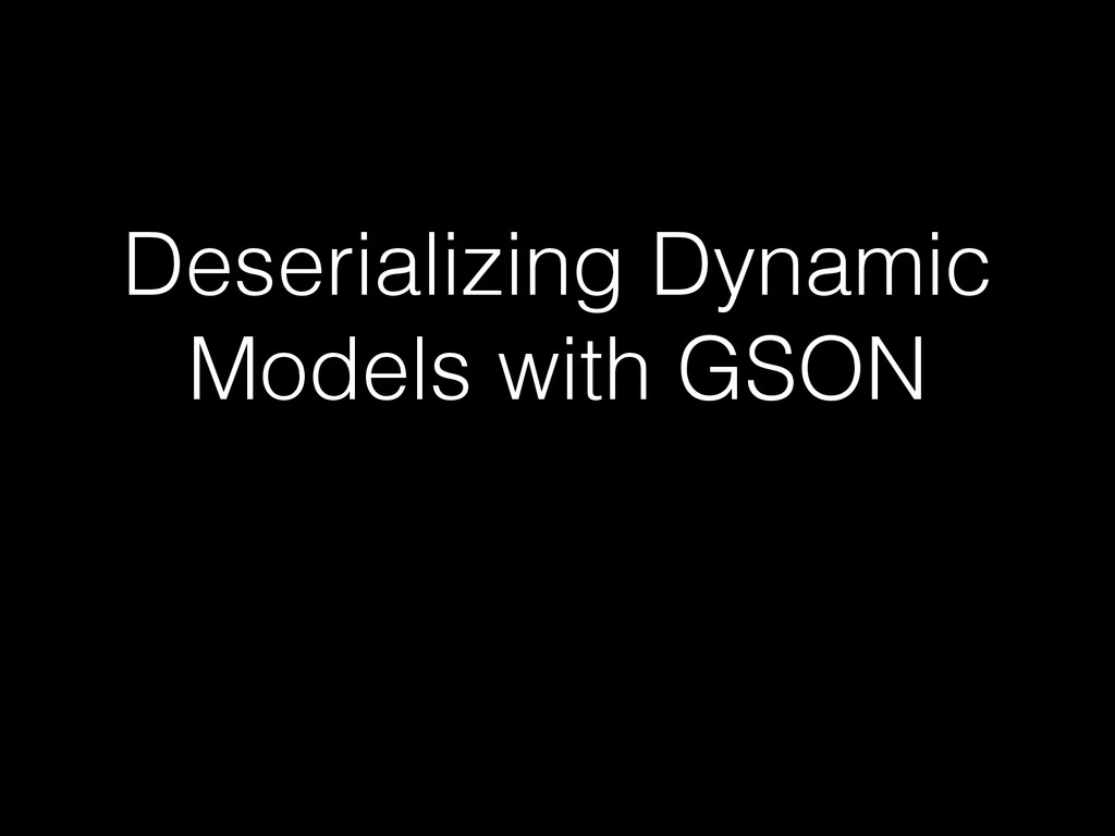 Deserializing Dynamic Models with GSON