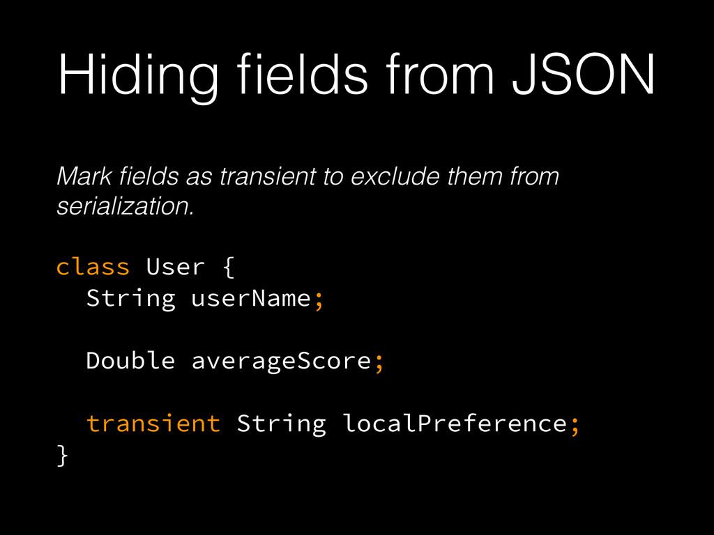 Hiding fields from JSON Mark fields as transient ...