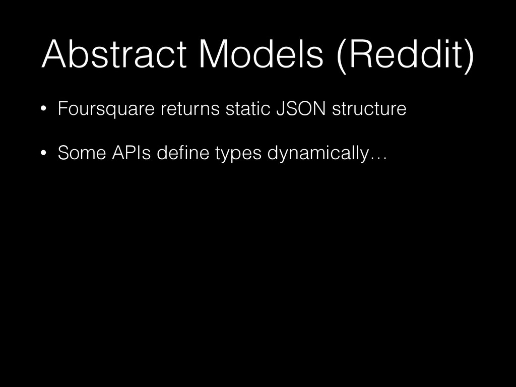 Abstract Models (Reddit) • Foursquare returns s...