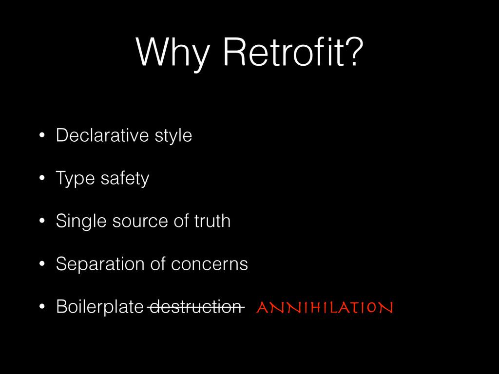 Why Retrofit? • Declarative style • Type safety ...