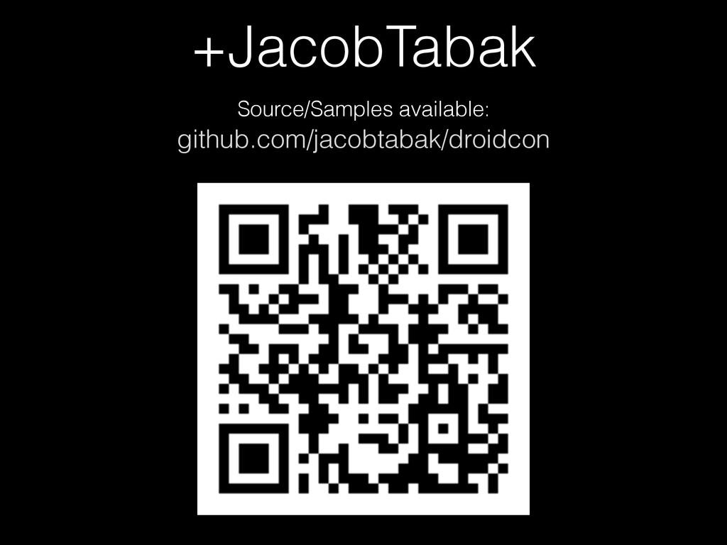 +JacobTabak github.com/jacobtabak/droidcon Sour...