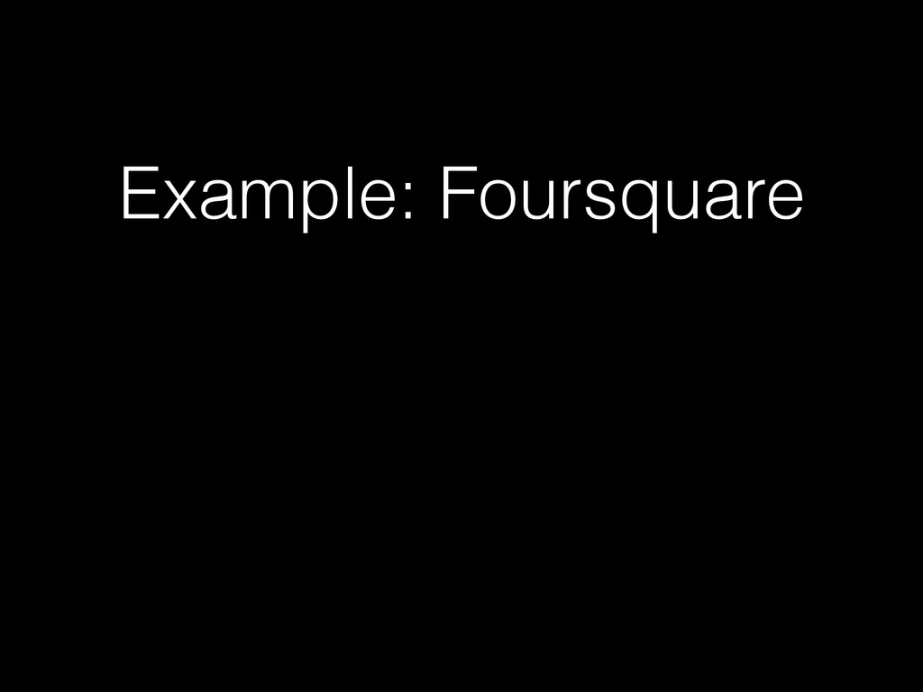 Example: Foursquare