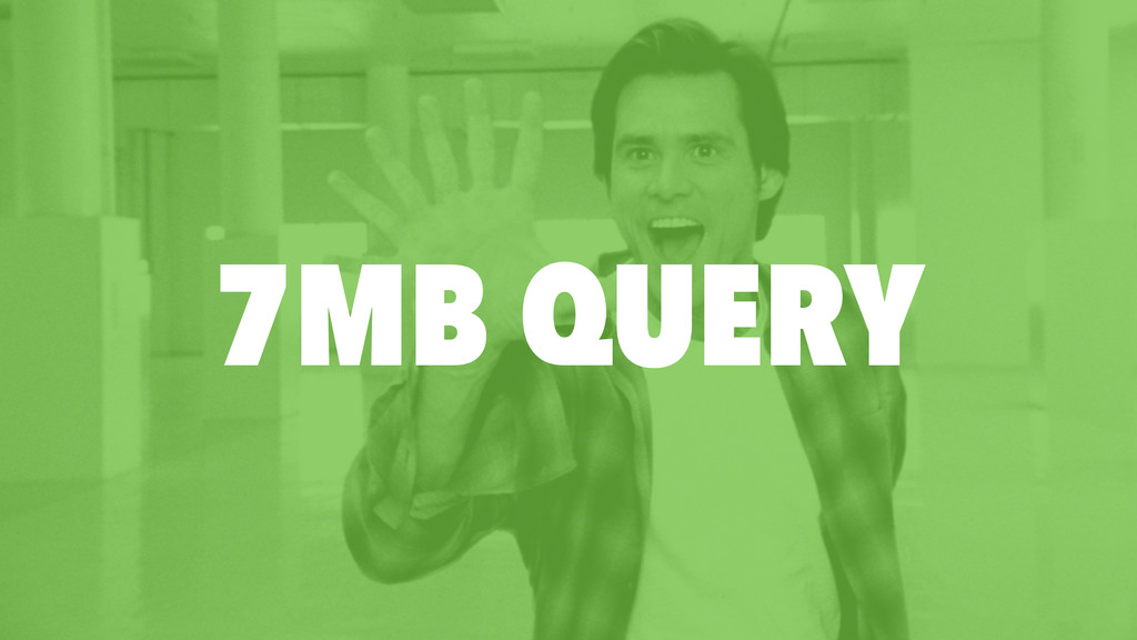 7MB QUERY