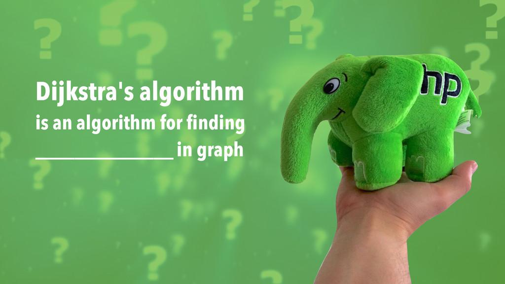 Dijkstra's algorithm is an algorithm for findin...