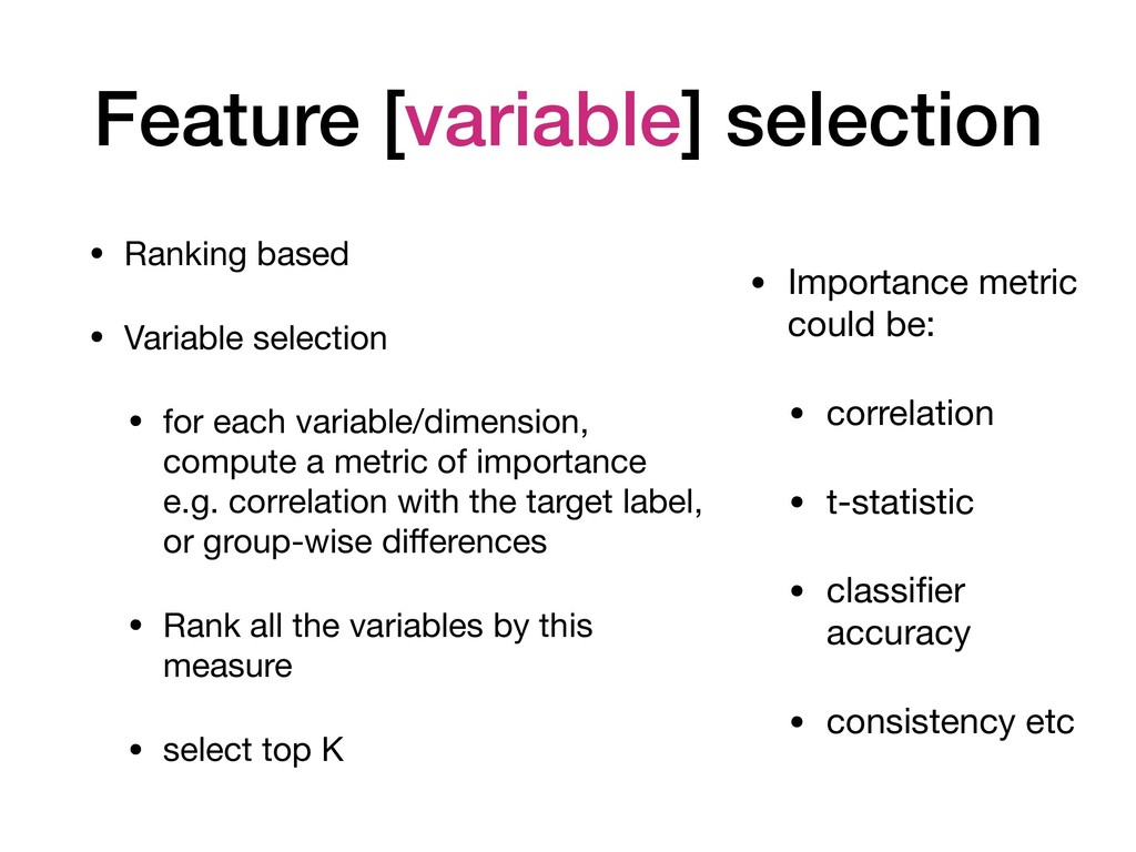 Feature [variable] selection • Ranking based  •...