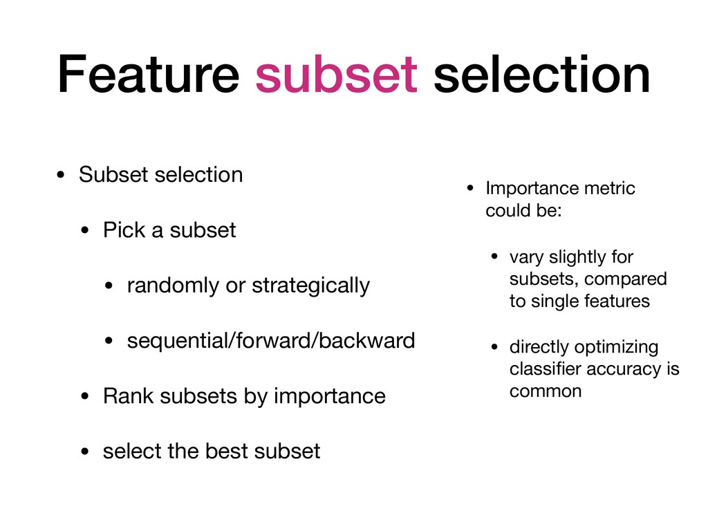 Feature subset selection • Subset selection  • ...