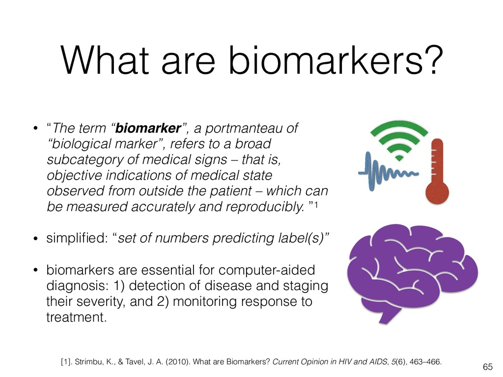 """What are biomarkers? • """"The term """"biomarker"""", a..."""