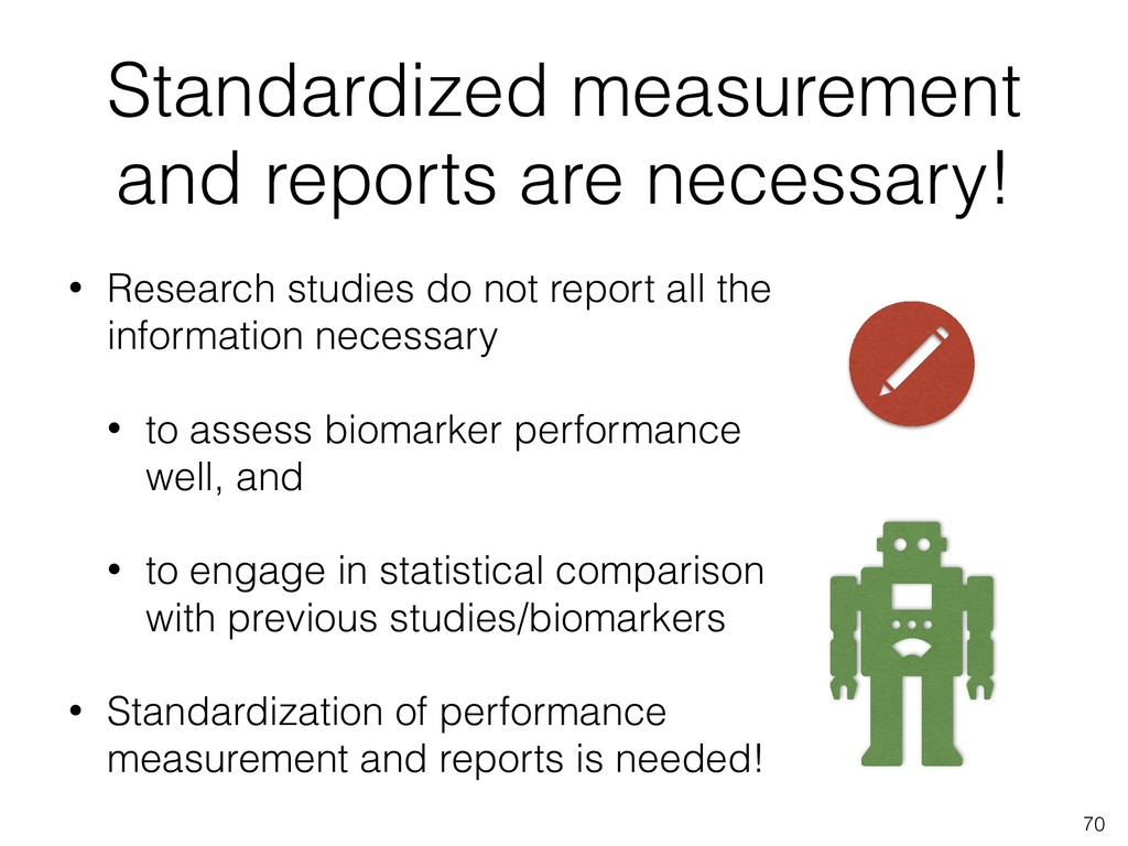 Standardized measurement and reports are necess...