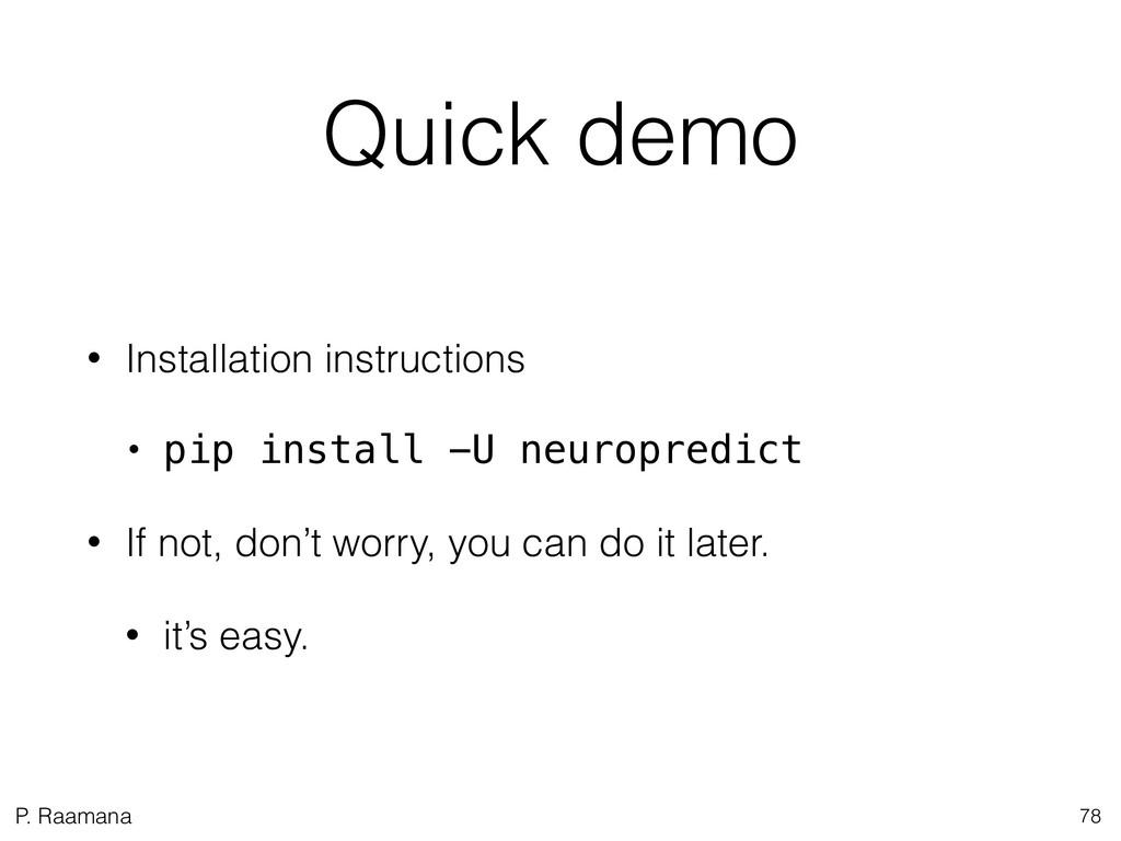 P. Raamana Quick demo • Installation instructio...