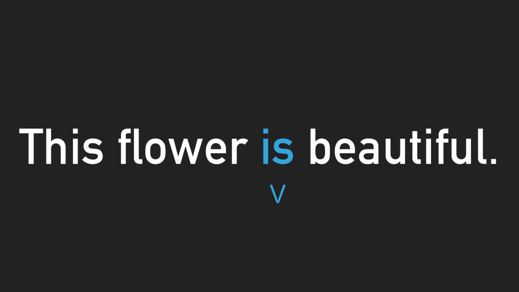 This flower is beautiful. 7
