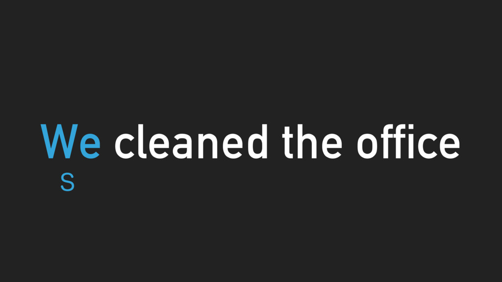 We cleaned the office 4
