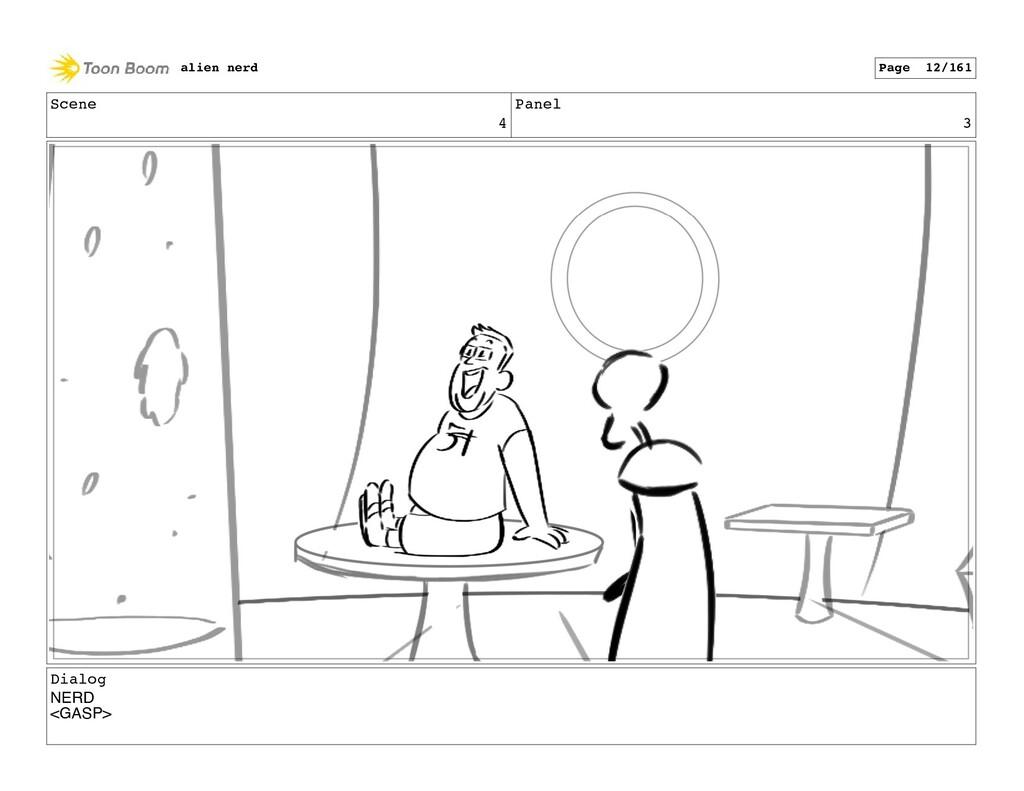 Scene 4 Panel 3 Dialog NERD <GASP> alien nerd P...