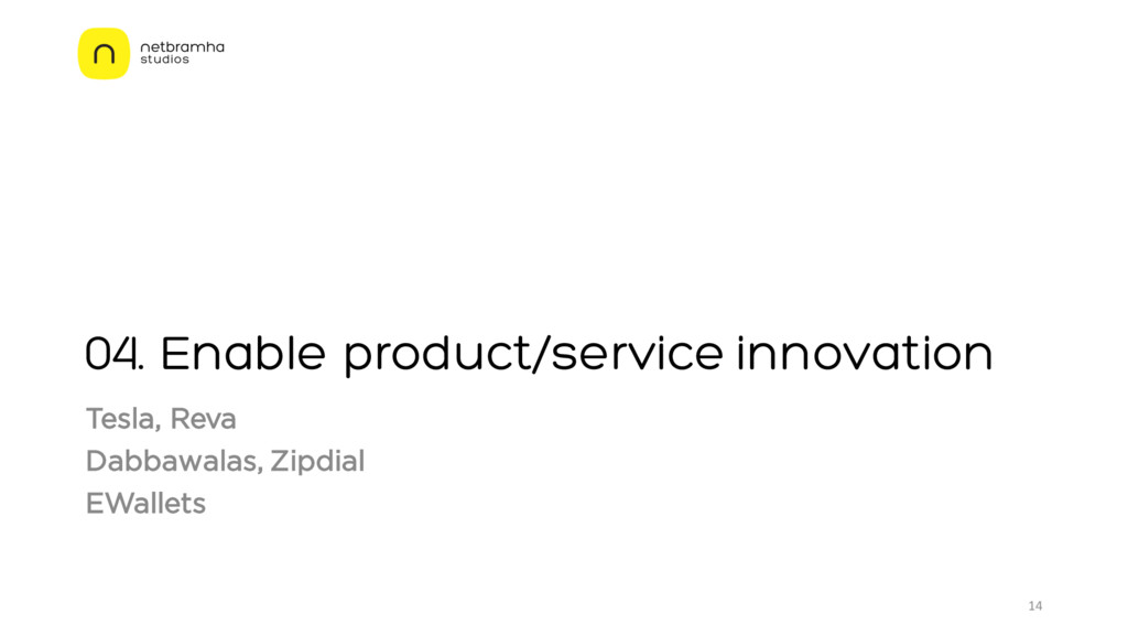 04. Enable product/service innovation Tesla, Re...