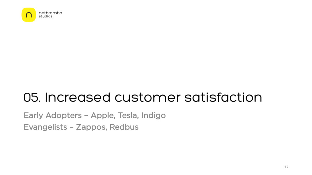 05. Increased customer satisfaction Early Adopt...