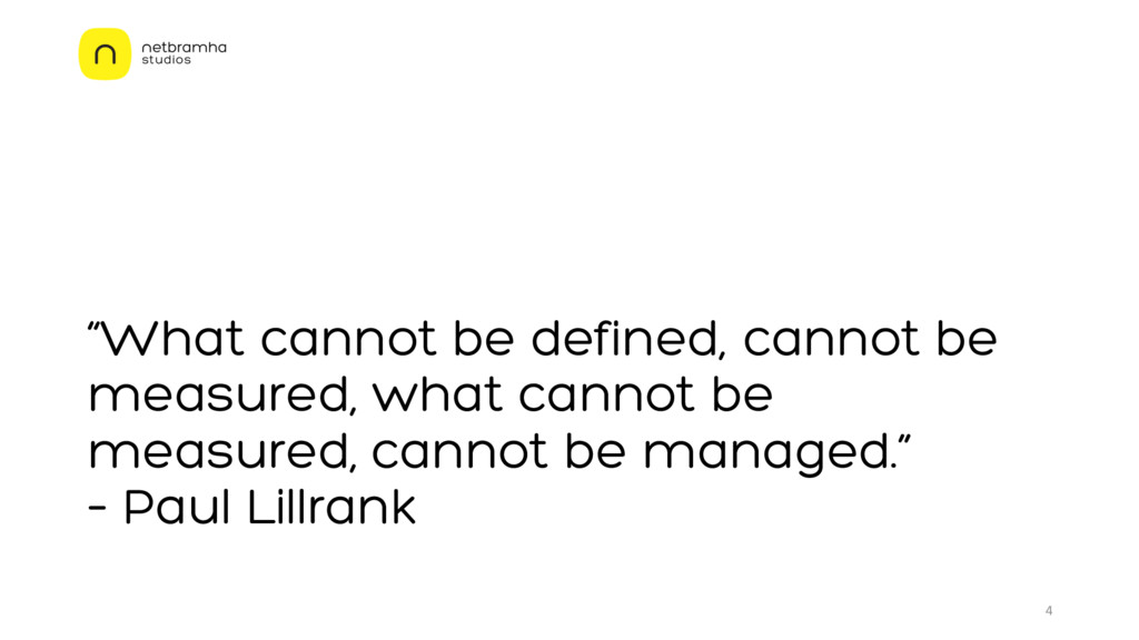 """What cannot be defined, cannot be measured, wh..."