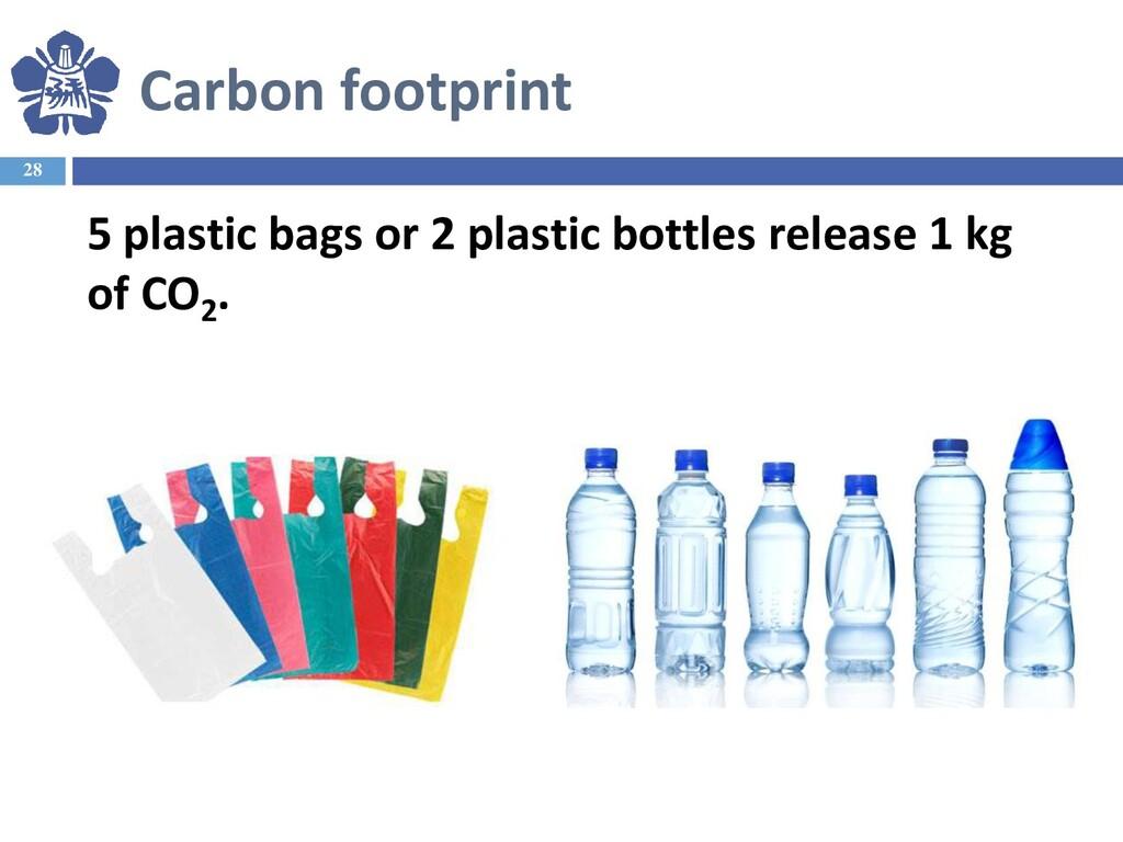 28 5 plastic bags or 2 plastic bottles release ...