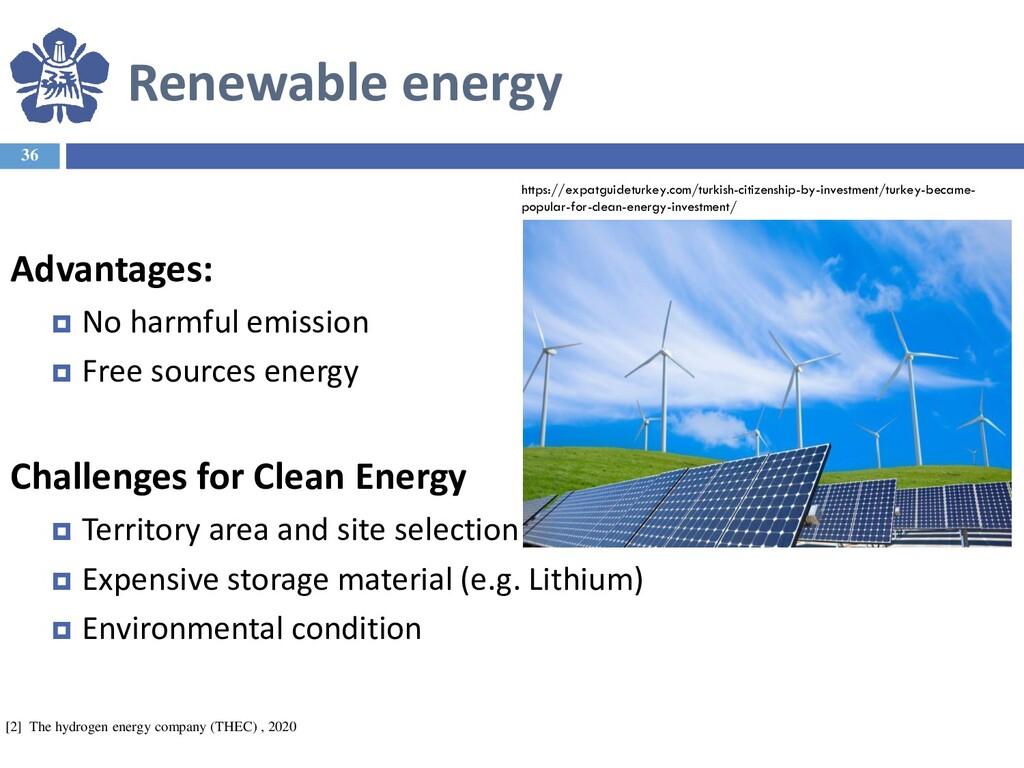 Renewable energy 36 Advantages:  No harmful em...