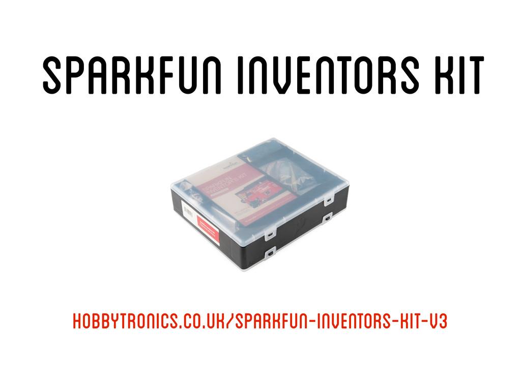 Sparkfun Inventors Kit hobbytronics.co.uk/spark...