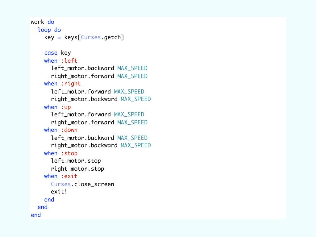 work do loop do key = keys[Curses.getch] case k...