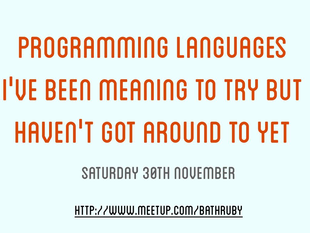 http://www.meetup.com/bathruby Programming Lang...