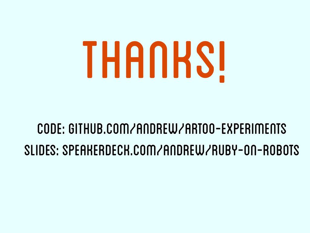 Thanks! code: github.com/andrew/artoo-experimen...